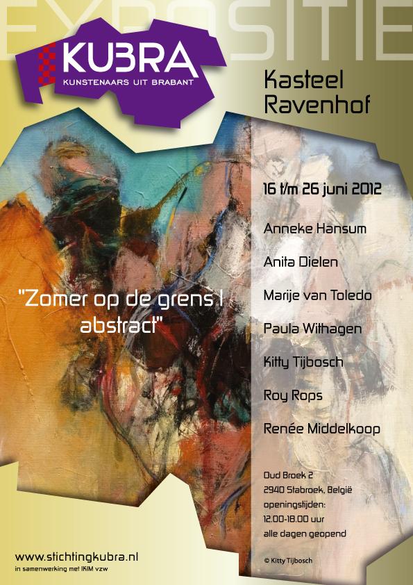 """16 t/m 26 juni 2012 Expositie Stichting KuBra presenteert: """"Zomer op de grens I – abstract"""""""
