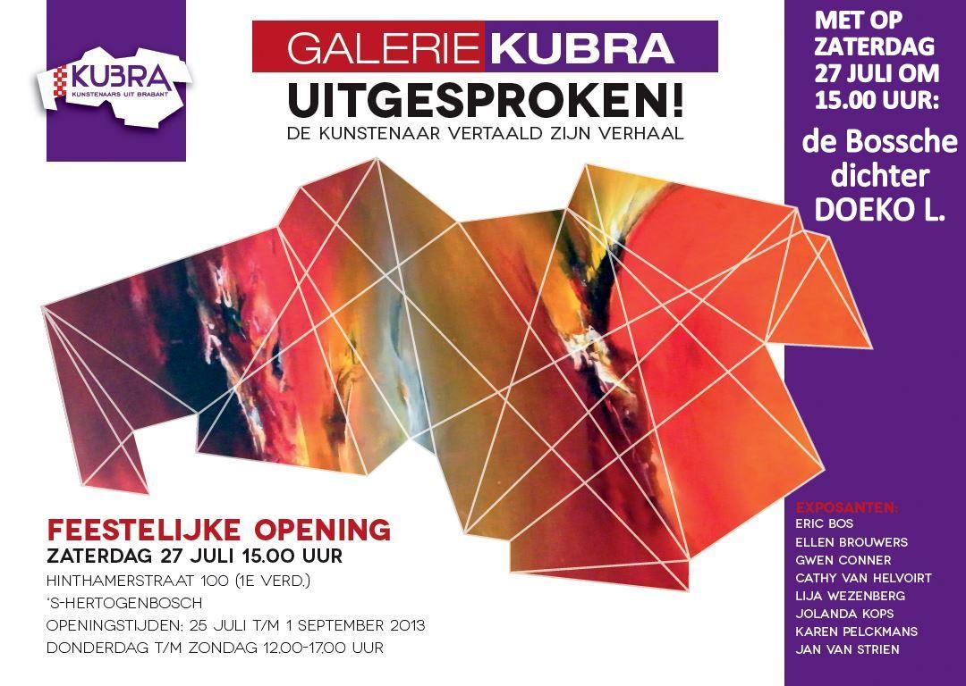 "25 juli t/m 1 september 2013 Galerie KuBra presenteert:""Uitgesproken!"""