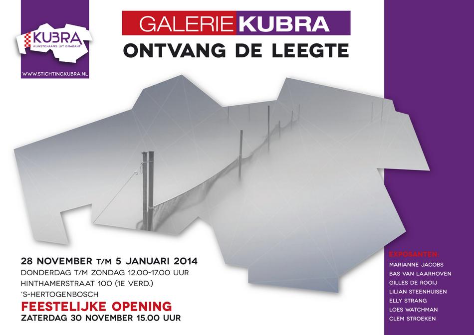 28 november t/m 5 januari 2014 KuBra presenteert:'Ontvang de Leegte'
