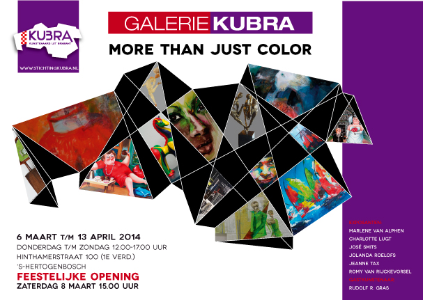 6 maart t/m 13 april 2014 KuBra presenteert:'More Than Just Color'